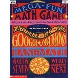 Mega-Fun Math Games:  70 Quick-and-Easy Games to Build Math Skills  (Grades 2-5)