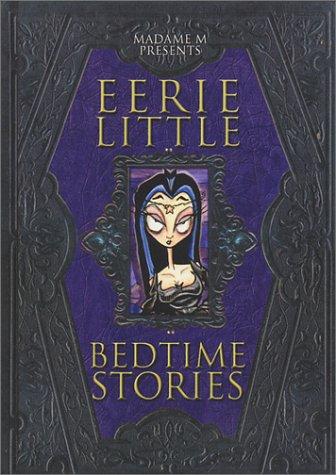 Madame M Presents: Eerie Little Bedtime Stories, Moeller-Masel,Christy A.