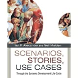 Scenarios,�Stories, Use Cases: Through the Systems Development Life-Cycle ~ Ian F. Alexander