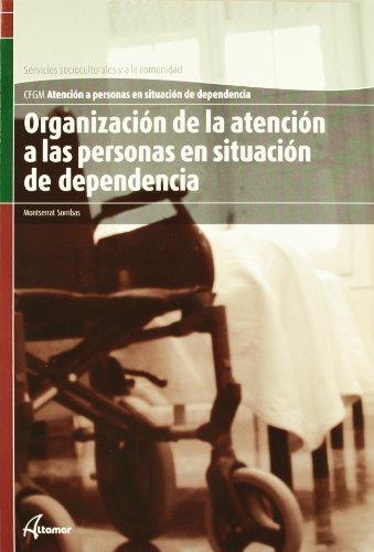 Organizacion de la atencion a las personas en situacion de dependenc