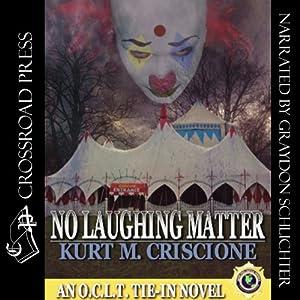 No Laughing Matter: An O.C.L.T. Tie-in Novel | [Graydon Schlichter]