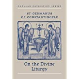 St Germanus of Constantinople on the Divine Liturgy