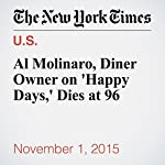 Al Molinaro, Diner Owner on 'Happy Days,' Dies at 96 | Margalit Fox