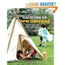 Growing Up Sew Liberated: Making Handmade Clothes and Projects for Your Creative Child