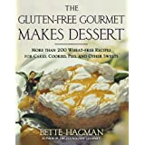 The Gluten-free Gourmet Makes Dessert: More Than 200 Wheat-free Recipes for Cakes, Cookies, Pies and Other Sweetsby Bette Hagman