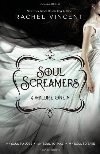 Cover of Soul Screamers Volume One: My Soul to Lose\My Soul to Take\My Soul to Save