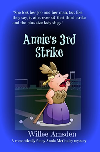 Annie's 3rd Strike by Willee Amsden
