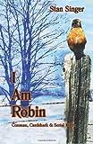 I Am Robin: Conman, Cardshark and Serial killer (Volume 3) stan singer