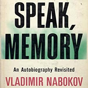 Speak Memory: An Autobiography Revisited | [Vladimir Nabokov]