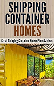 Shipping Container Homes: Great Shipping Container House Plans & Ideas