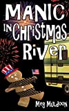 Manic in Christmas River: A Christmas Cozy Mystery (Christmas River Cozy Book 6)