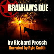 Branham's Due: Holt County Short Story (       UNABRIDGED) by Richard Prosch Narrated by Ryle Smith