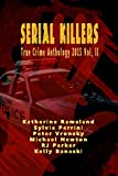 2015 Serial Killers True Crime Anthology: Volume 2 (True Crimes Collection RJPP Book 18)