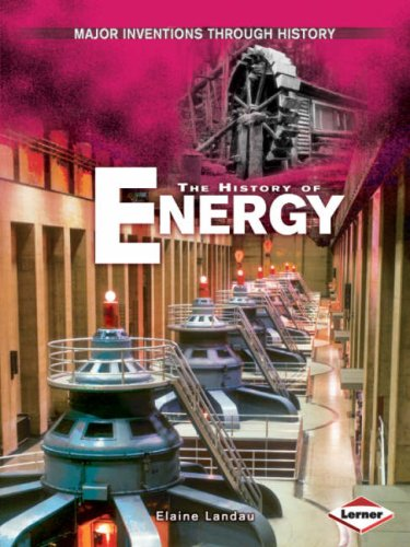 The History of Energy: 0 (Major Inventions Through History)