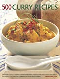 500 Curry Recipes: Discover a World of Spice in Dishes from India, Thailand and South-East Asia, Africa, the Middle East and the Caribbean, with 500 Photographs (1780192622) by Baljekar, Mridula