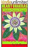 Chakra Series 1 (Book 4) - Heart Chakras (English Edition)