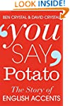 You Say Potato: The Story of English...