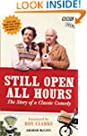 Still Open All Hours: The Story of a...