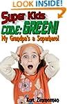 Super Kids! Code: Green! My Grandpa's...