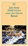 20000 Meilen unter den Meeren: Roman (dtv Literatur)