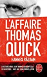 L'affaire Thomas Quick : Mensonges et v�rit�s du tueur en s�rie qui terrorisa la Su�de par Rastam