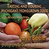 Tasting and Touring Michigan