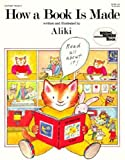 How A Book Is Made (Turtleback School & Library Binding Edition) (0833520083) by Aliki