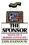 The Sponsor: Notes on a Modern Potentate (Galaxy Books) (0195026144) by Barnouw, Erik