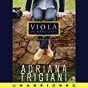 Viola in Reel Life (       UNABRIDGED) by Adriana Trigiani Narrated by Emily Eiden
