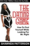 img - for The Dating Game: How To Find Yourself While Looking For Mr. Right book / textbook / text book