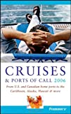 img - for Frommer's Cruises & Ports of Call 2006: From U.S. & Canadian Home Ports to the Caribbean, Alaska, Hawaii & More book / textbook / text book