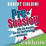 Pre-Suasion: Wie Sie bereits vor der Verhandlung gewinnen | Robert Cialdini