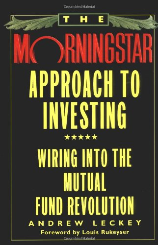 the-morningstar-approach-to-investing-wiring-into-the-mutual-fund-revolution