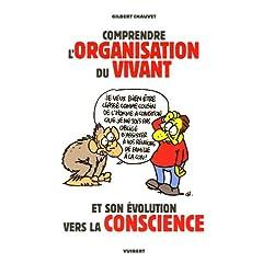 Comprendre l'organisation du vivant et de son évolution vers la conscience
