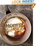 Modern Sauces: More than 150 Recipes...