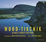 Wood-Tikchik: Alaska s Largest State Park