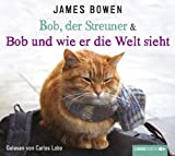 James Bowen Bob, der Streuner & Bob und wie er die Welt sieht: Buch 1 & 2