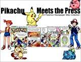 Pikachu Meets the Press: A Pokemon Newspaper Strip Collection (1569315760) by Jones, Gerard