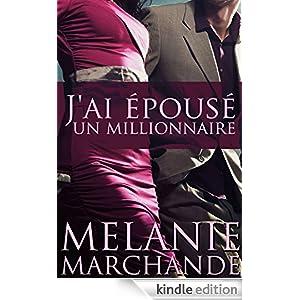 J'ai Épousé Un Millionnaire (French Edition)