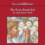 The Paintbrush Kid | Clyde Robert Bulla