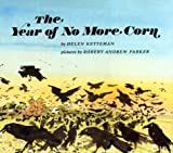 The Year of No More Corn (0531059502) by Ketteman, Helen