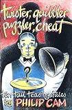Twister, Quibbler, Puzzler, Cheat: Ten Tall Teasing Tales