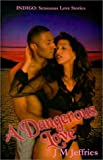 A Dangerous Love (Indigo: Sensuous Love Stories) (1585710261) by Jeffries, J.M.