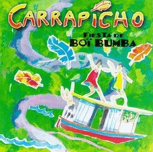 Carrapicho - Fiesta De Boibumba - Zortam Music