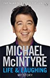 Life and Laughing: My Story Michael McIntyre
