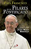 img - for Pilares de un Pontificado: Las Grandes L neas Del Magisterio Del Card. Jorge Mario Bergoglio book / textbook / text book