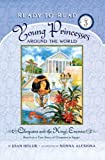 img - for Cleopatra and the King's Enemies: Based on a True Story of Cleopatra in Egypt (Young Princesses Around the World) book / textbook / text book