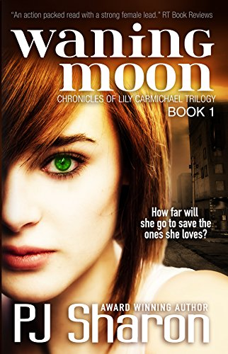 Waning Moon (Book 1 The Chronicles of Lily Carmichael Trilogy) by PJ Sharon