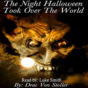 The Night Halloween Took Over the World Audiobook