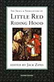 The Trials and Tribulations of Little Red Riding Hood: Versions of the Tale in Sociocultural Context